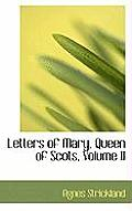 Letters of Mary, Queen of Scots, Volume II