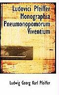 Ludovici Pfeiffer Monographia Pneumonopomorum Viventium