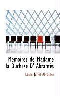 Memoires de Madame La Duchese D' Abrant?'s