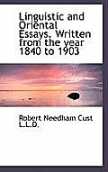 Linguistic and Oriental Essays. Written from the Year 1840 to 1903