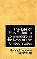 The Life of Silas Talbot, a Commodore in the Navy of the United States