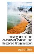 The Kingdom of God Established, Invaded, and Restored from Invasion