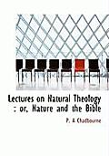 Lectures on Natural Theology: Or, Nature and the Bible