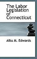 The Labor Legislation of Connecticut