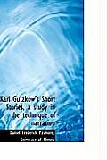Karl Gutzkow's Short Stories, a Study in the Technique of Narration