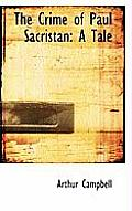 The Crime of Paul Sacristan: A Tale