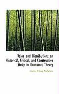 Value and Distribution; An Historical, Critical, and Constructive Study in Economic Theory