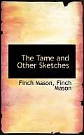The Tame and Other Sketches