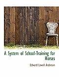 A System of School-Training for Horses
