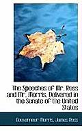 The Speeches of Mr. Ross and Mr. Morris, Delivered in the Senate of the United States