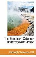 The Southern Side; Or, Andersonville Prison