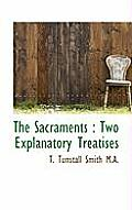 The Sacraments: Two Explanatory Treatises