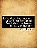 Richardson, Rousseau Und Goethe, Ein Beitrag Zur Geschichte Des Romans Im 18. Jahrhundert