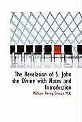 The Revelation of S. John the Divine with Notes and Introduction