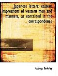Japanese Letters; Eastern Impressions of Western Men and Manners, as Contained in the Correspondence