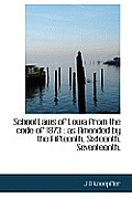 School Laws of Lowa from the Code of 1873: As Amended by the Fifteenth, Sixteenth, Seventeenth,