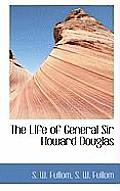 The Life of General Sir Howard Douglas