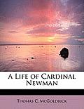 A Life of Cardinal Newman