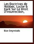 Les Doctrines de Hobbes, Locke & Kant Sur Le Droit D'Insurrection,