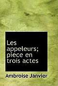 Les Appeleurs; Piece En Trois Actes