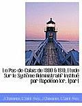 Le Pas-de-Calais de 1800 1810; Etude Sur Le Syst Me Administratif Institu Par Napol on Ier, [Par]