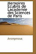 Memoires Ecubils de Lacademie Des Sciences de Paris