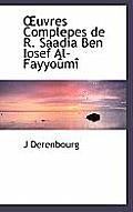 Uvres Complepes de R. Saadia Ben Iosef Al-Fayyo M
