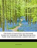 Oeuvres Completes de Madame Emile de Girardin N E Delphine Gay. Port. Par Chasseriau, Grav Sur Aci
