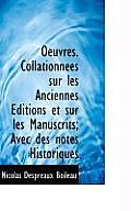 Oeuvres. Collationn Es Sur Les Anciennes Ditions Et Sur Les Manuscrits; Avec Des Notes Historiques