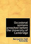 Occasional Sermons Preached Before the University of Cambridge