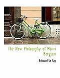 The New Philosophy of Henri Bergson