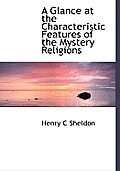 A Glance at the Characteristic Features of the Mystery Religions