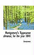 Montgomery's Tippecanoe Almanac, for the Year 1841