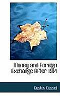 Money and Foreign Exchange After 1914