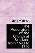 The Moderators of the Church of Scotland from 1690 to 1740