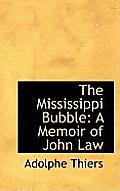 The Mississippi Bubble: A Memoir of John Law