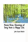 Messis Vitae, Gleanings of Song from a Happy Life;