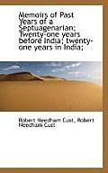 Memoirs of Past Years of a Septuagenarian; Twenty-One Years Before India; Twenty-One Years in India;