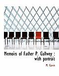 Memoirs of Father P. Gallwey: With Portrait