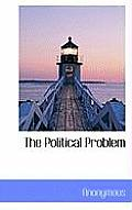 The Political Problem