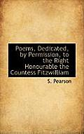 Poems, Dedicated, by Permission, to the Right Honourable the Countess Fitzwilliam