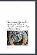 The National Fifth Reader: Containing a Treatise on Elocution; Exercises in Reading and Declamation;