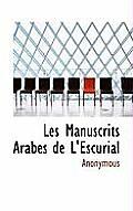 Les Manuscrits Arabes de L'Escurial