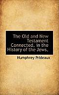 The Old and New Testament Connected, in the History of the Jews,