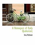 A Retrospect of Early Quakerism;