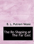 The Re-Shaping of the Far East