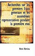Recherches Sur Les Premiers Etats Generaux Et Les Assemblees Representatives Pendant La Premiere Moi