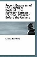 Recent Expansion of the Church of England: The Ramsden Sermon for 1864, Preached Before the Univers