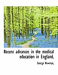 Recent Advances in the Medical Education in England.