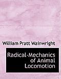 Radical-Mechanics of Animal Locomotion